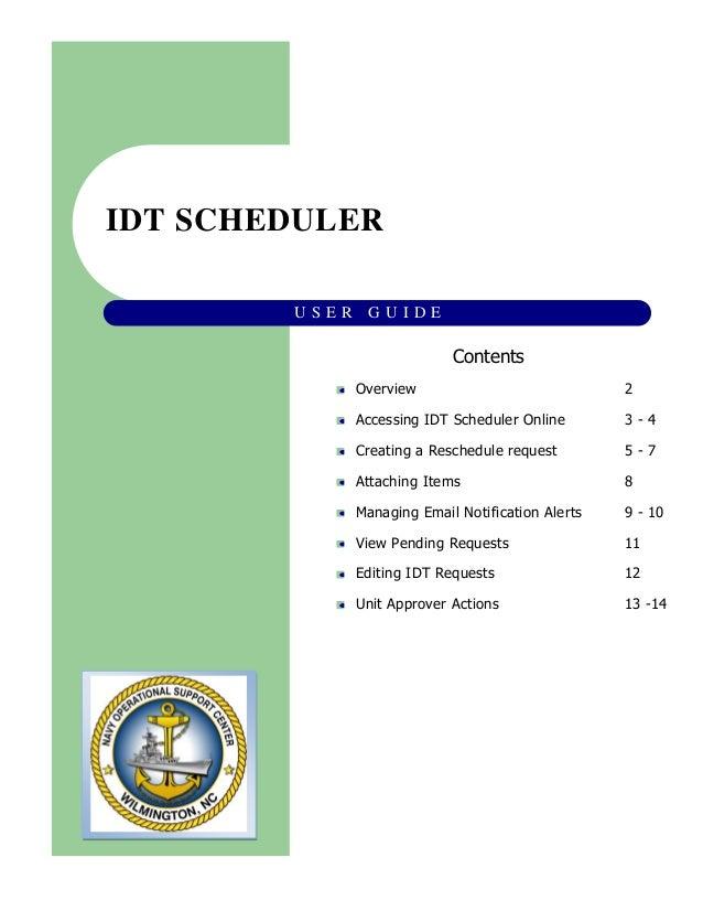 IDT SCHEDULER U S E R G U I D E Overview 2 Accessing IDT Scheduler Online 3 - 4 Creating a Reschedule request 5 - 7 Attach...