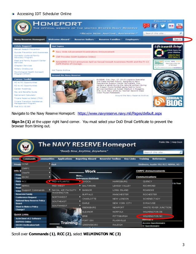 3 Accessing IDT Scheduler Online Navigate to the Navy Reserve Homeport: https://www.navyreserve.navy.mil/Pages/default.asp...