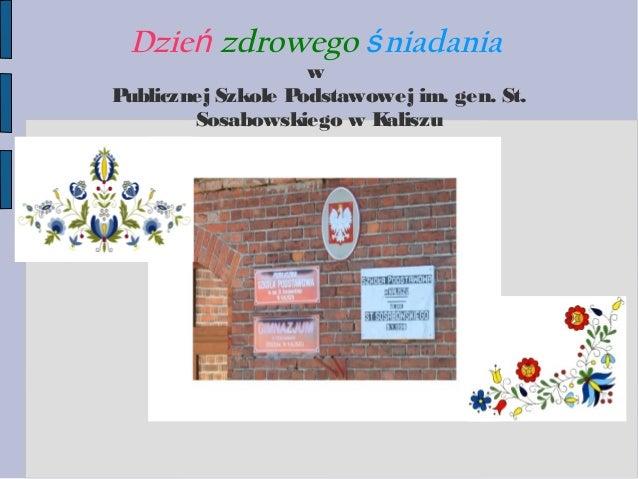 Dzień zdrowego ś niadania  w Publicznej Szkole Podstawowej im. gen. St. Sosabowskiego w K aliszu