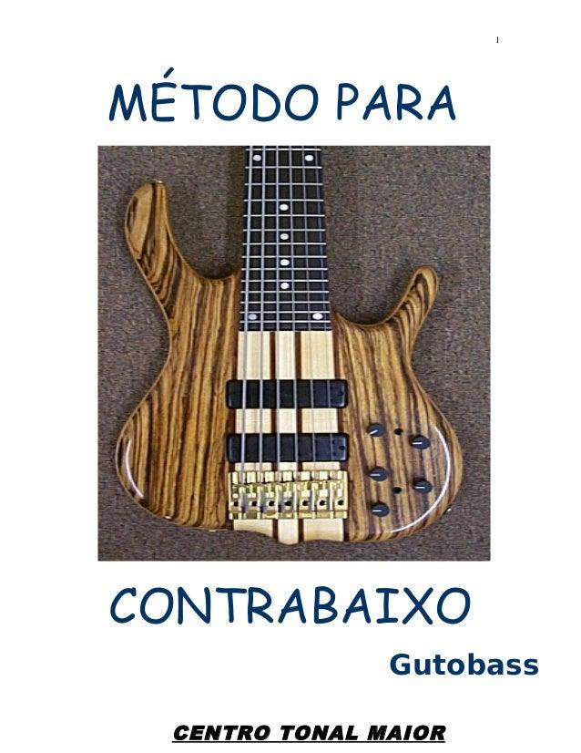 MÉTODO PARA CONTRABAIXO Gutobass CENTRO TONAL MAIOR 1