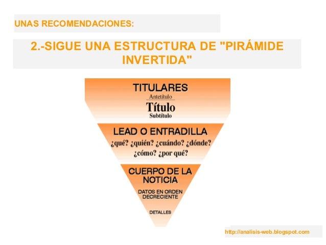 """http://analisis-web.blogspot.com UNAS RECOMENDACIONES: 2.-SIGUE UNA ESTRUCTURA DE """"PIRÁMIDE INVERTIDA"""""""