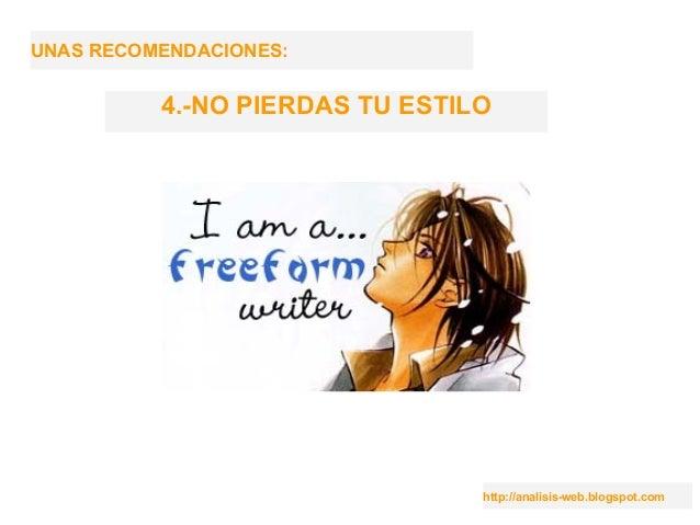 http://analisis-web.blogspot.com UNAS RECOMENDACIONES: 4.-NO PIERDAS TU ESTILO