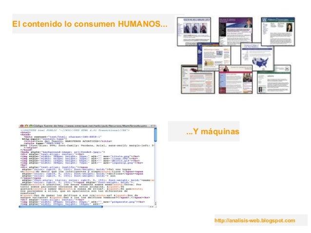 http://analisis-web.blogspot.com El contenido lo consumen HUMANOS... ...Y máquinas