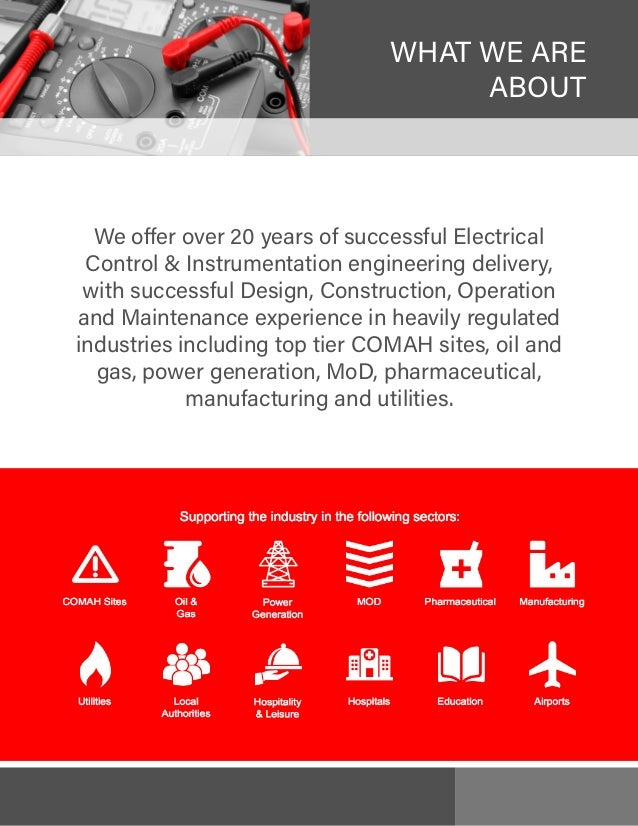WHAT WE ARE ABOUT We offer over 20 years of successful Electrical Control & Instrumentation engineering delivery, with suc...