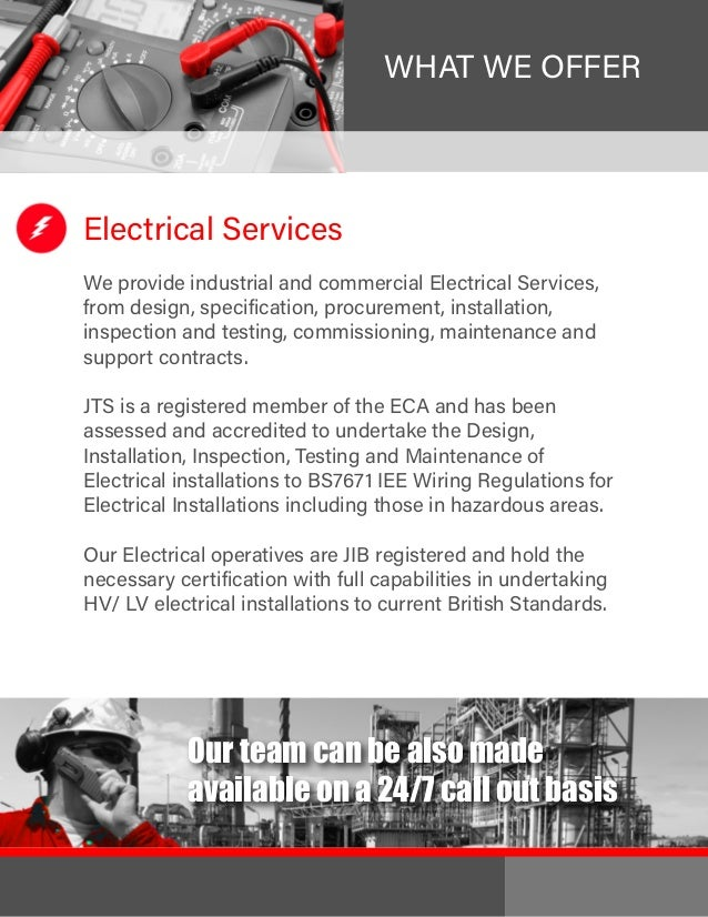 WHAT WE OFFER Electrical Services We provide industrial and commercial Electrical Services, from design, specification, pr...