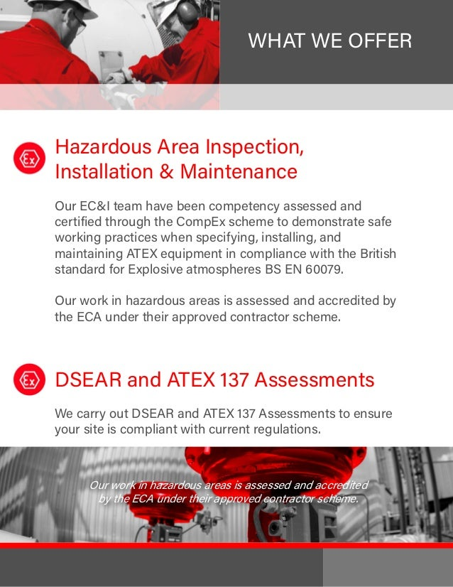 Hazardous Area Inspection, Installation & Maintenance Our EC&I team have been competency assessed and certified through th...