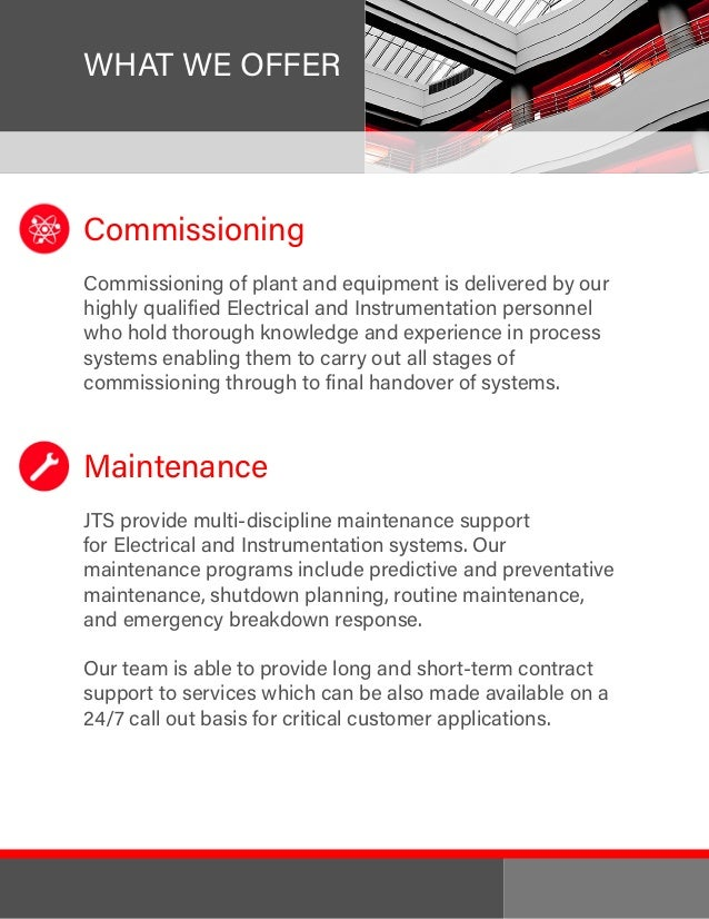 Commissioning Commissioning of plant and equipment is delivered by our highly qualified Electrical and Instrumentation per...