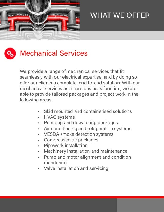 Mechanical Services We provide a range of mechanical services that fit seamlessly with our electrical expertise, and by do...
