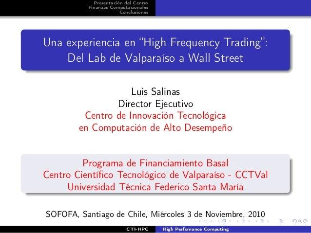 """Presentación del Centro Finanzas Computacionales Conclusiones Una experiencia en """"High Frequency Trading"""": Del Lab de Valp..."""