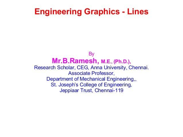 Engineering Graphics - Lines By Mr.B.Ramesh, M.E., (Ph.D.), Research Scholar, CEG, Anna University, Chennai. Associate Pro...