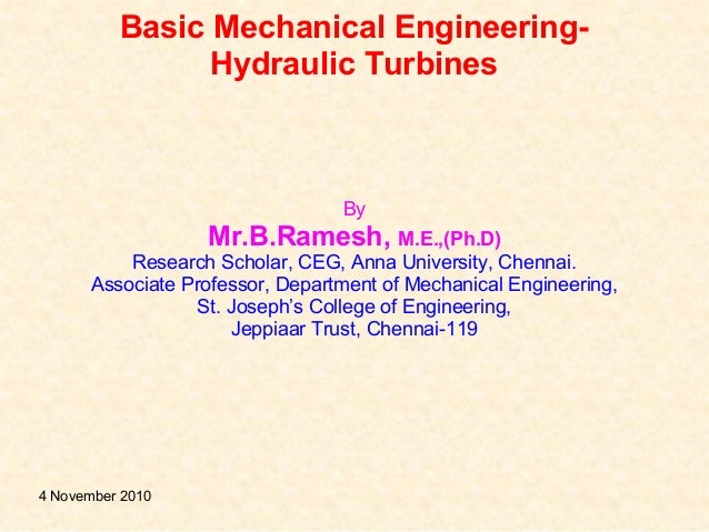 Basic Mechanical Engineering- Hydraulic Turbines By Mr.B.Ramesh, M.E.,(Ph.D) Research Scholar, CEG, Anna University, Chenn...