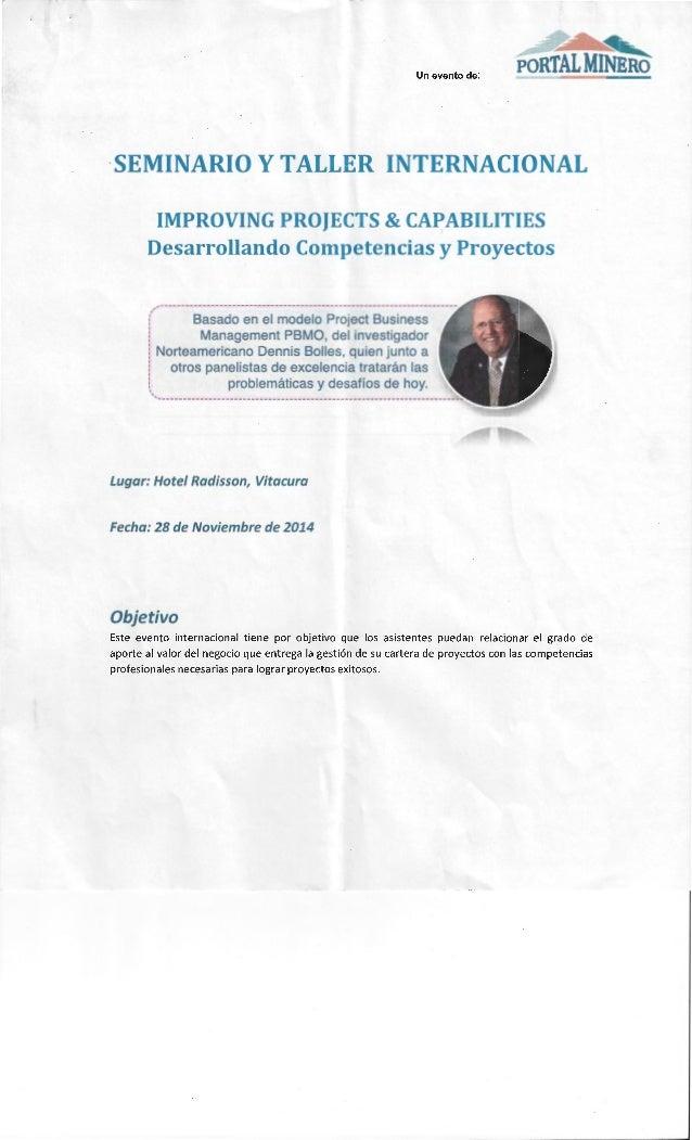 Un evento de: PORTALMINBRo ·SEMINARIO YTALLER INTERNACIONAL IMPROVING PROJECTS & CAPABILITIES Desarrollando Competencias y...