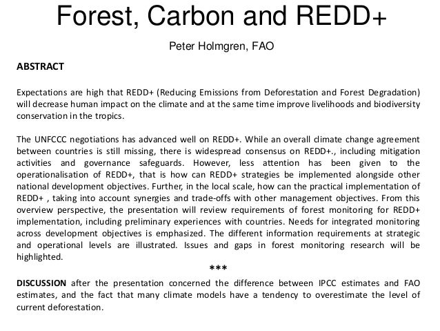 Forest, Carbon and REDD+ Peter Holmgren, FAO ABSTRACT Expectations are high that REDD+ (Reducing Emissions from Deforestat...