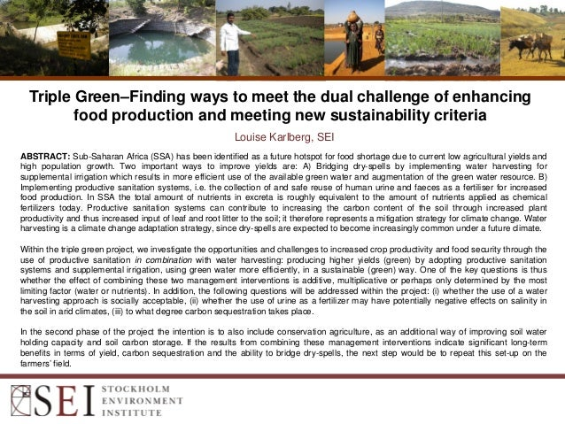 Triple Green–Finding ways to meet the dual challenge of enhancing food production and meeting new sustainability criteria ...