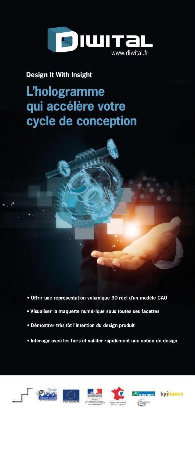 L'hologramme qui accélère votre cycle de conception • Offrir une représentation volumique 3D réel d'un modèle CAO • Visual...