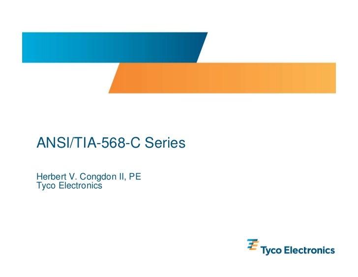ANSI/TIA-568-C SeriesHerbert V. Congdon II, PETyco Electronics