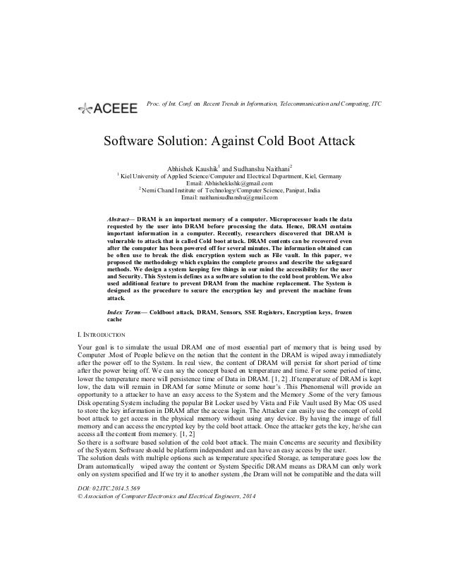Software Solution: Against Cold Boot Attack Abhishek Kaushik1 and Sudhanshu Naithani2 1 Kiel University of Applied Science...