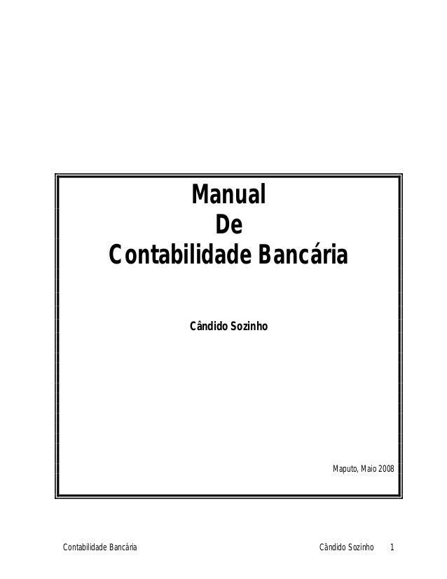 Manual De Contabilidade Bancária Cândido Sozinho Maputo, Maio 2008 Contabilidade Bancária Cândido Sozinho 1