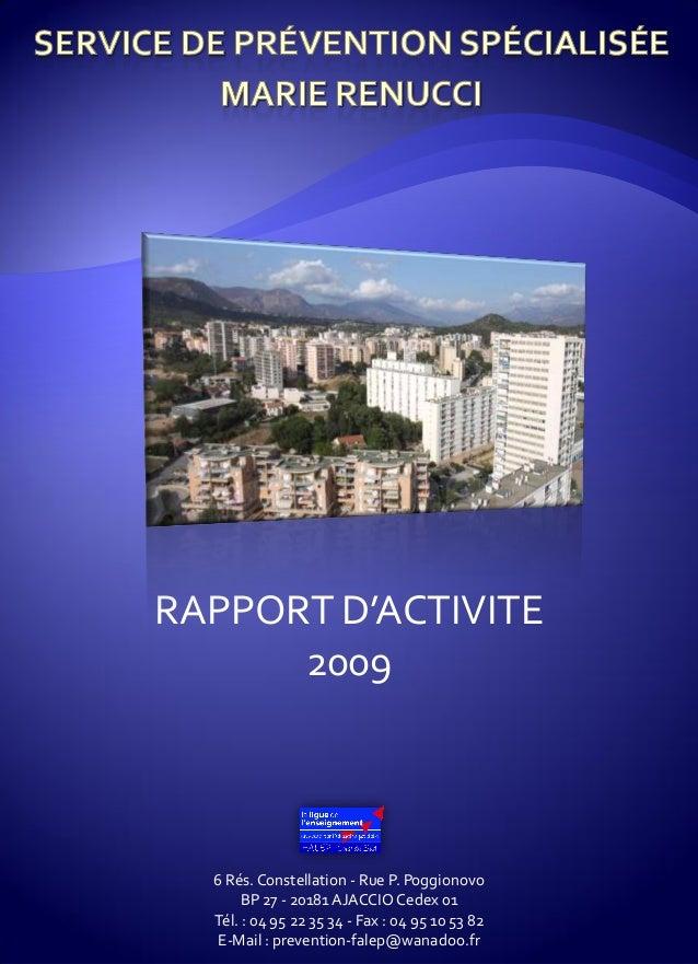 RAPPORT D'ACTIVITE 2009 6 Rés. Constellation - Rue P. Poggionovo BP 27 - 20181 AJACCIO Cedex 01 Tél. : 04 95 22 35 34 - Fa...