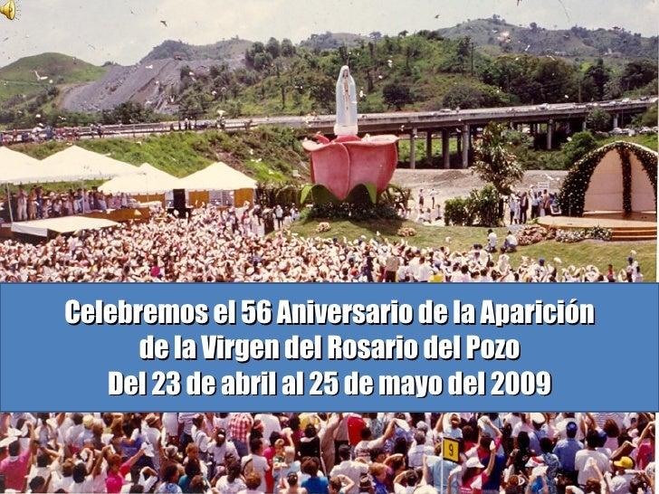 Celebremos el 56 Aniversario de la Aparición de la Virgen del Rosario del Pozo Del 23 de abril al 25 de mayo del 2009