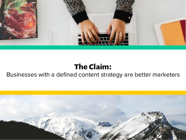 The Claim:  Businesses with a defined content strategy are better marketers