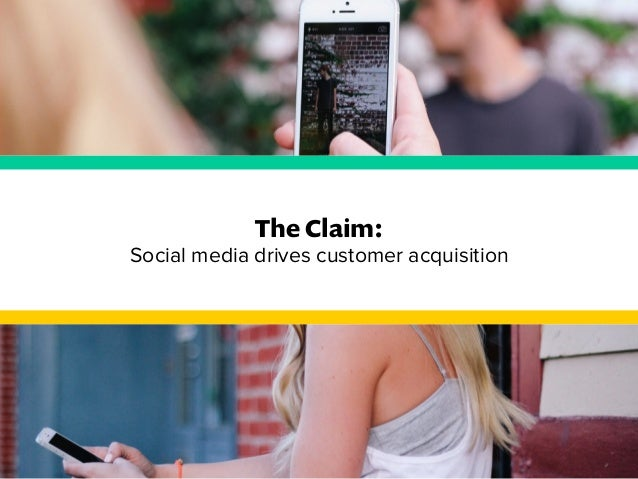 The Claim:  Social media drives customer acquisition