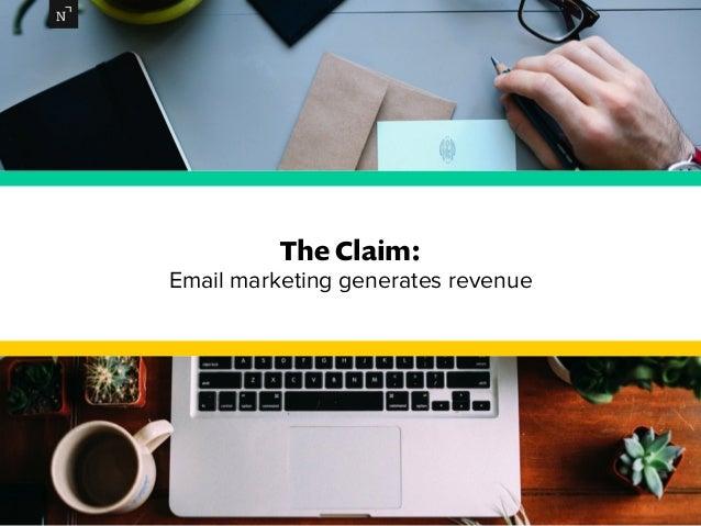 The Claim:  Email marketing generates revenue