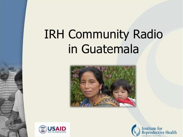 IRH Community Radio    in Guatemala