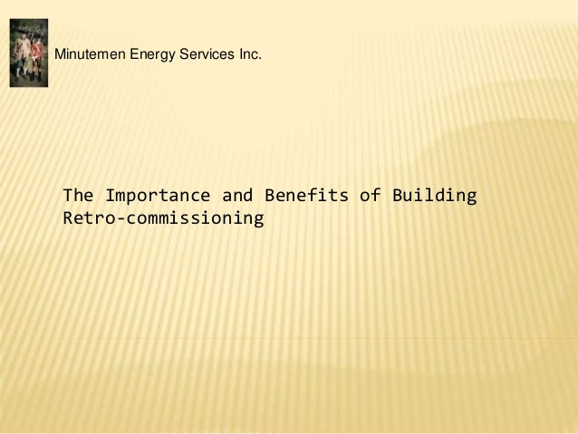 Minutemen Energy Services Inc. The Importance and Benefits of Building Retro-commissioning