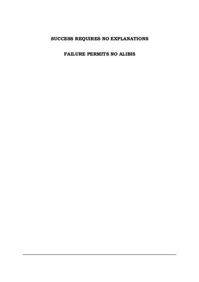 SUCCESS REQUIRES NO EXPLANATIONS FAILURE PERMITS NO ALIBIS