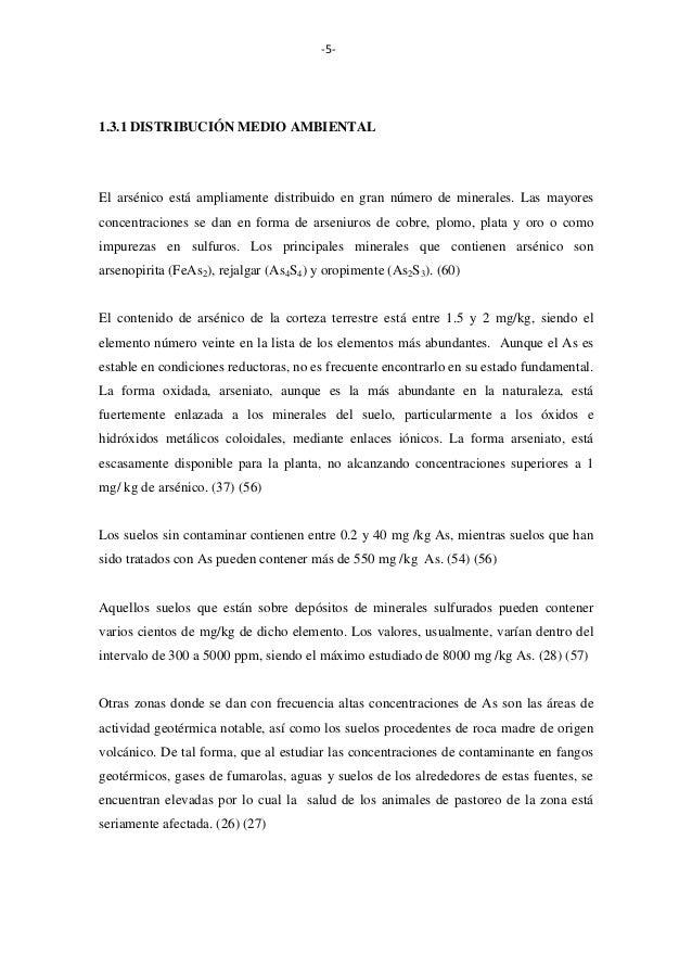 -5-  1.3.1 DISTRIBUCIÓN MEDIO AMBIENTAL  El arsénico está ampliamente distribuido en gran número de minerales. Las mayores...