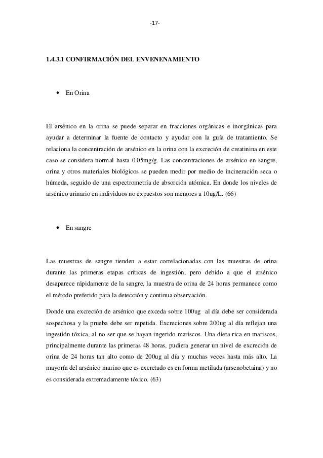 -17-  1.4.3.1 CONFIRMACIÓN DEL ENVENENAMIENTO  •  En Orina  El arsénico en la orina se puede separar en fracciones orgánic...