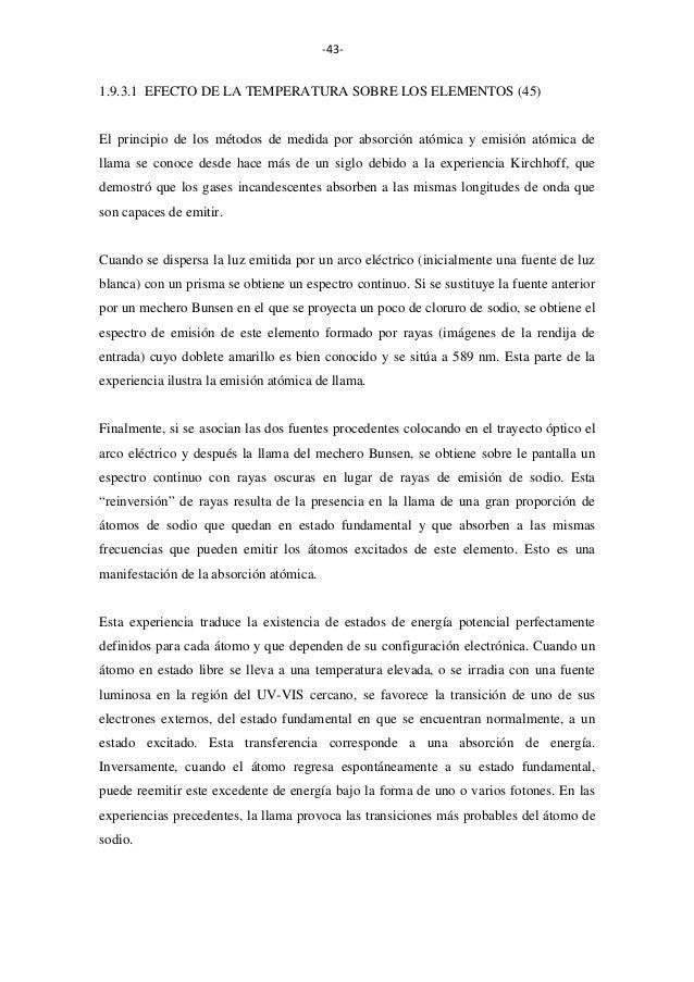 -43-  1.9.3.1 EFECTO DE LA TEMPERATURA SOBRE LOS ELEMENTOS (45)  El principio de los métodos de medida por absorción atómi...