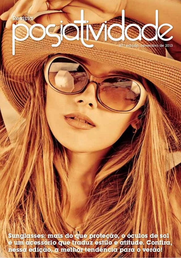 Revista  57ª edição, novembro de 2013  Sunglasses: mais do que proteção, o óculos de sol é um acessório que traduz estilo ...
