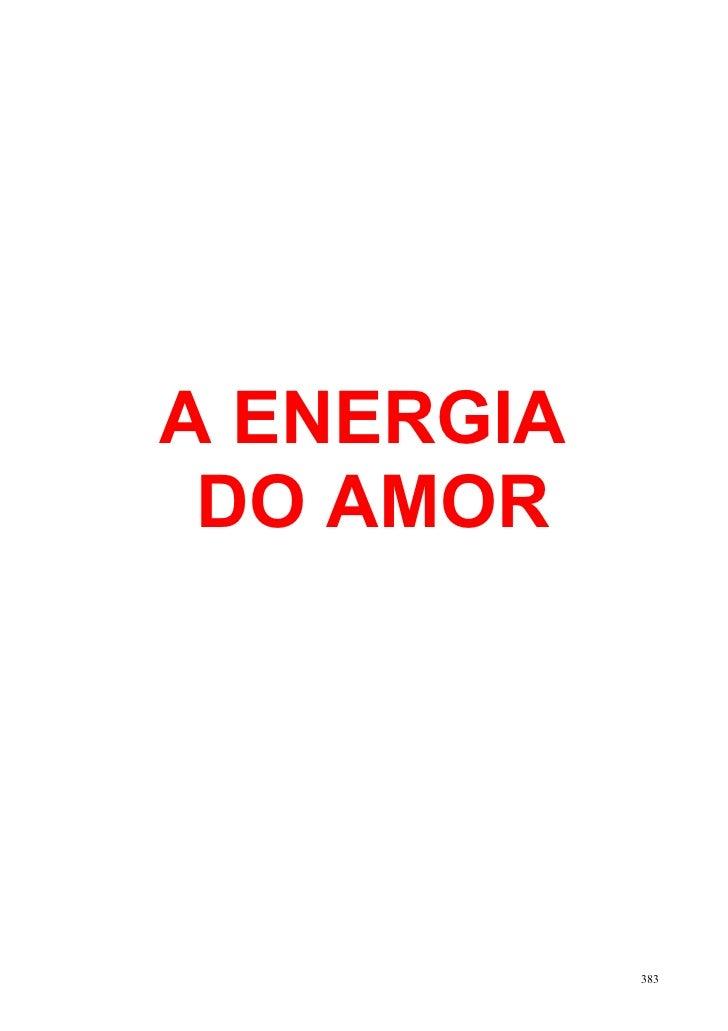 A ENERGIA DO AMOR            383