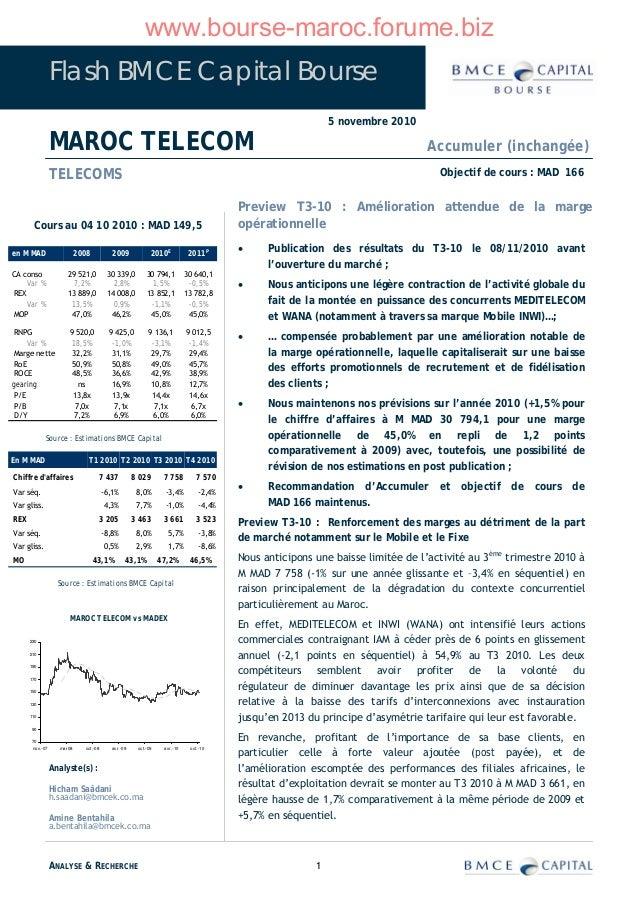 www.bourse-maroc.forume.biz Flash BMCE Capital Bourse 5 novembre 2010 1ANALYSE & RECHERCHE Analyste(s) : Hicham Saâdani h....