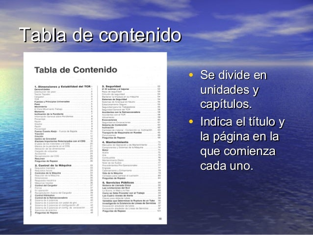 Tabla de contenidoTabla de contenido • Se divide enSe divide en unidades yunidades y capítulos.capítulos. • IndicaIndica e...