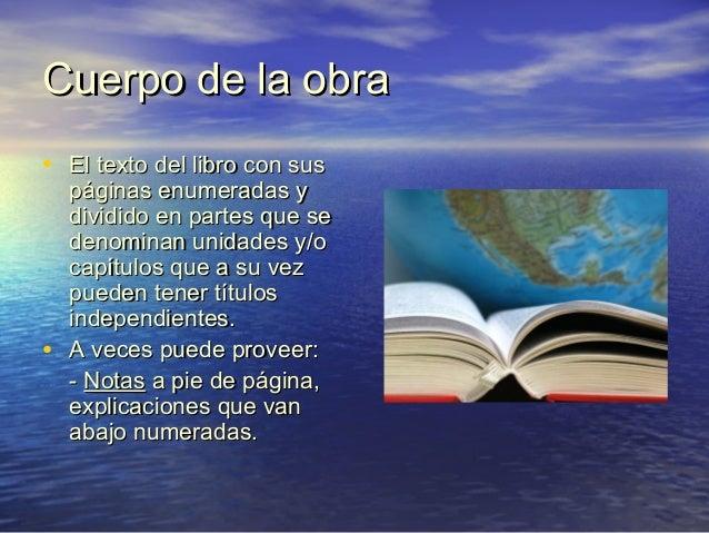 Cuerpo de la obraCuerpo de la obra • El texto del libro con susEl texto del libro con sus páginas enumeradas ypáginas enum...