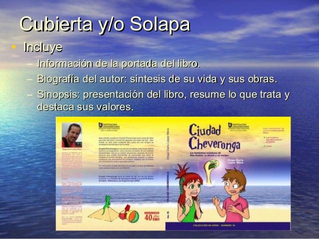 Cubierta y/o SolapaCubierta y/o Solapa • IncluyeIncluye – Información de la portada del libro.Información de la portada de...
