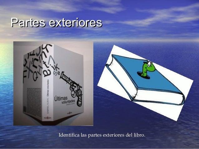 Partes exterioresPartes exteriores Identifica las partes exteriores del libro.
