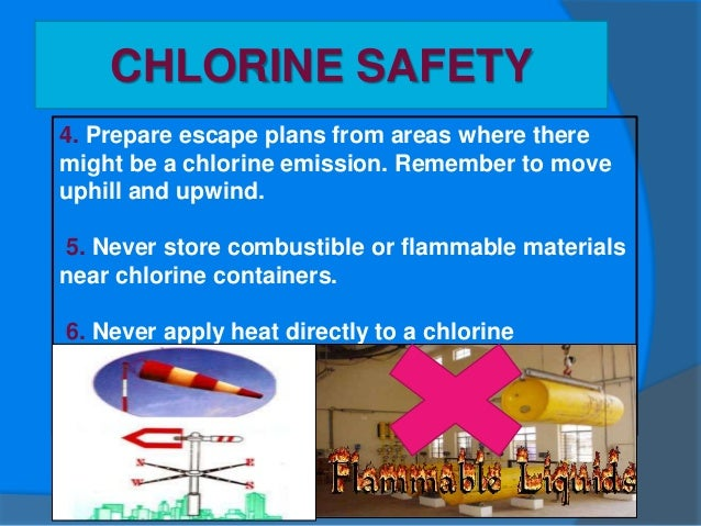 "CHLORINE SAFETY 7. Never attempt to weld an ""empty"" chlorine pipe line without purging it with air first."