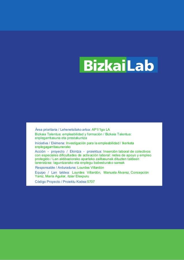 BizkaiLab Área prioritaria / Lehenetsitako arloa: AP1/1go LA Responsable / Arduraduna: Lourdes Villardón Equipo / Lan tald...