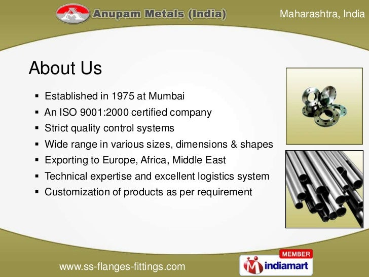 Maharashtra, IndiaAbout Us Established in 1975 at Mumbai An ISO 9001:2000 certified company Strict quality control syst...