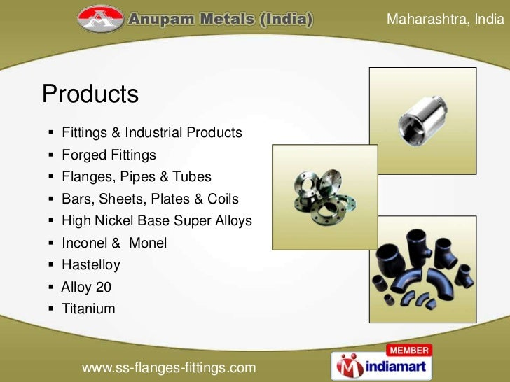 Maharashtra, IndiaProducts Fittings & Industrial Products Forged Fittings Flanges, Pipes & Tubes Bars, Sheets, Plates ...