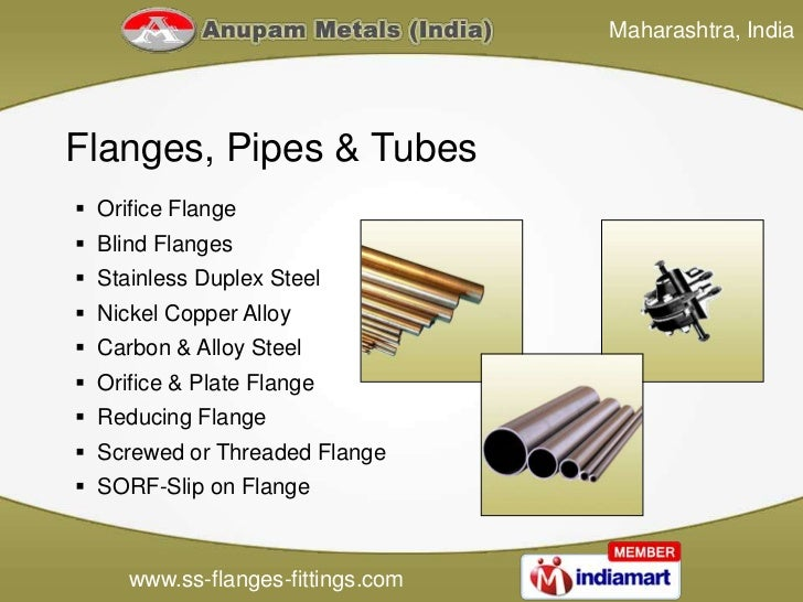 Maharashtra, IndiaFlanges, Pipes & Tubes Orifice Flange Blind Flanges Stainless Duplex Steel Nickel Copper Alloy Carb...
