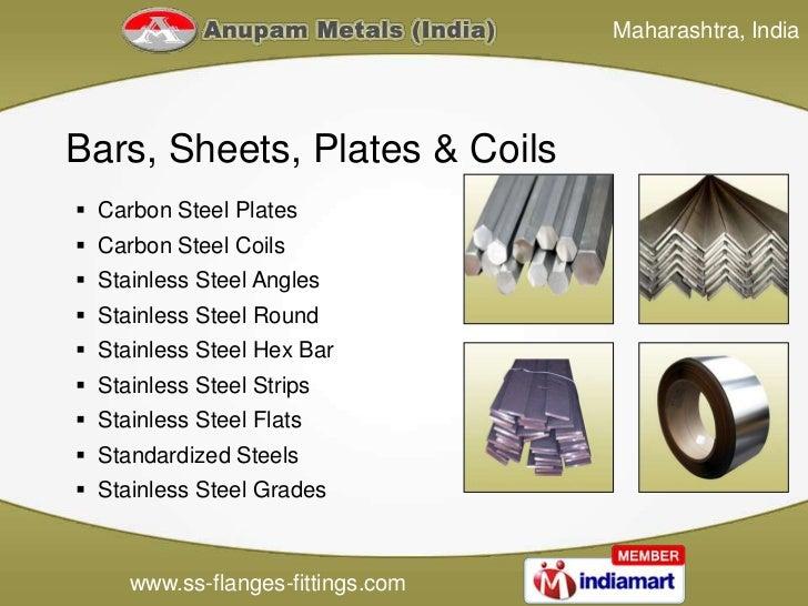 Maharashtra, IndiaBars, Sheets, Plates & Coils Carbon Steel Plates Carbon Steel Coils Stainless Steel Angles Stainless...