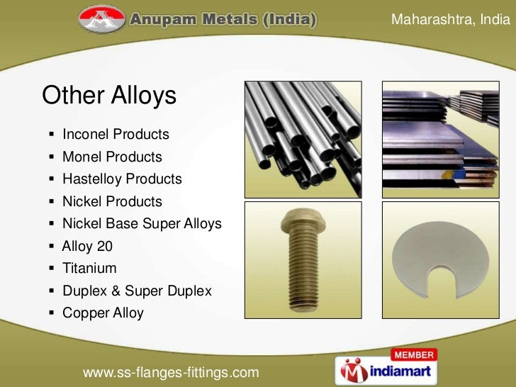 Maharashtra, IndiaOther Alloys Inconel Products Monel Products Hastelloy Products Nickel Products Nickel Base Super A...