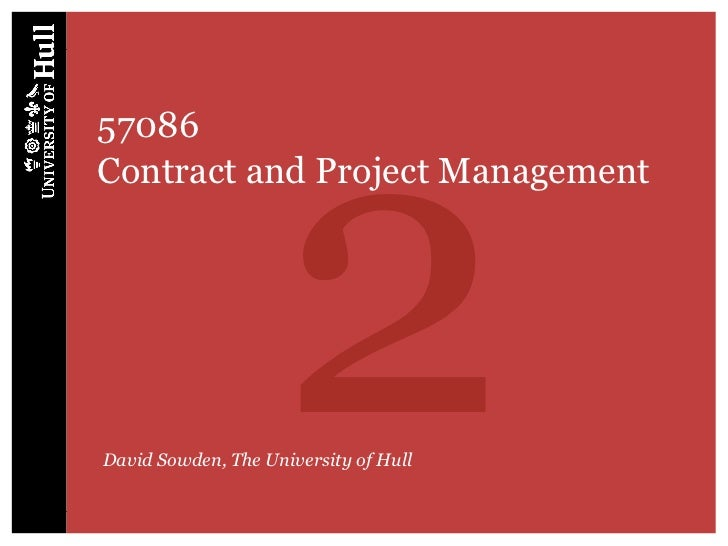 257086Contract and Project ManagementDavid Sowden, The University of Hull
