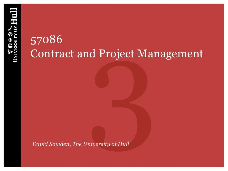 357086Contract and Project ManagementDavid Sowden, The University of Hull