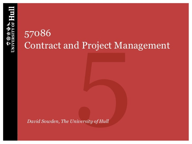 557086Contract and Project ManagementDavid Sowden, The University of Hull